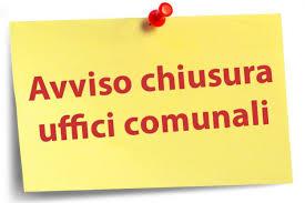 Chiusura al pubblico degli Uffici comunali