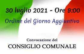 Convocazione ordinaria del Consiglio Comunale di Venerdì 30 luglio 2021 Ore 9:00 - Ordine del Giorno aggiuntivo